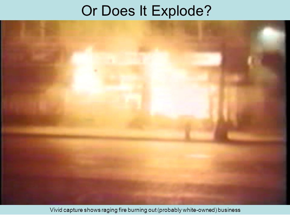 Or Does It Explode? Vivid capture shows raging fire burning out (probably white-owned) business