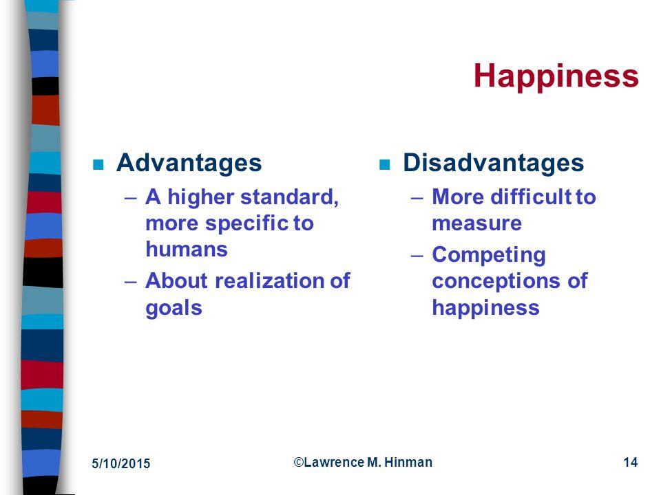 5/10/2015 ©Lawrence M. Hinman13 John Stuart Mill 1806-1873 n Bentham's godson n Believed that happiness, not pleasure, should be the standard of utili