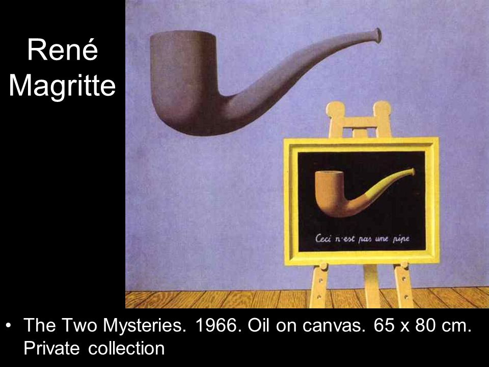 René Magritte The Two Mysteries. 1966. Oil on canvas. 65 x 80 cm. Private collection