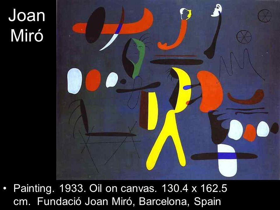 Joan Miró Painting. 1933. Oil on canvas. 130.4 x 162.5 cm. Fundació Joan Miró, Barcelona, Spain
