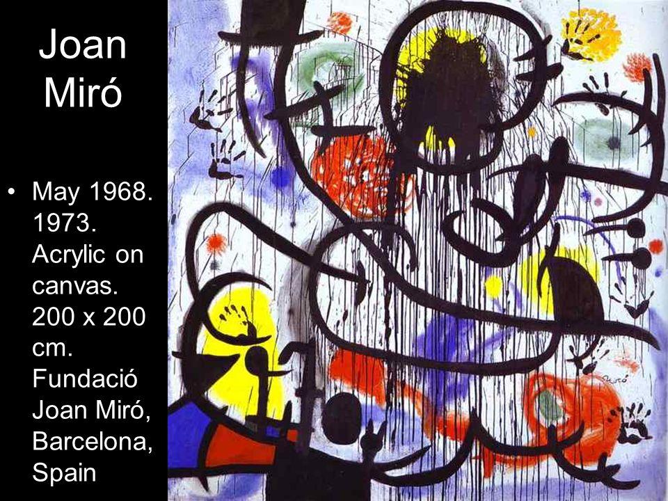 Joan Miró May 1968. 1973. Acrylic on canvas. 200 x 200 cm. Fundació Joan Miró, Barcelona, Spain