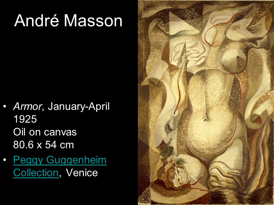 André Masson Armor, January-April 1925 Oil on canvas 80.6 x 54 cm Peggy Guggenheim Collection, VenicePeggy Guggenheim Collection