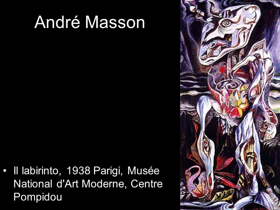 André Masson Il labirinto, 1938 Parigi, Musée National d Art Moderne, Centre Pompidou