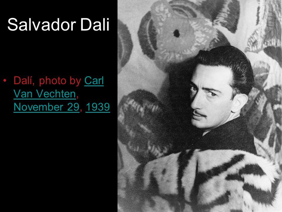Salvador Dali Dalí, photo by Carl Van Vechten, November 29, 1939Carl Van Vechten November 291939