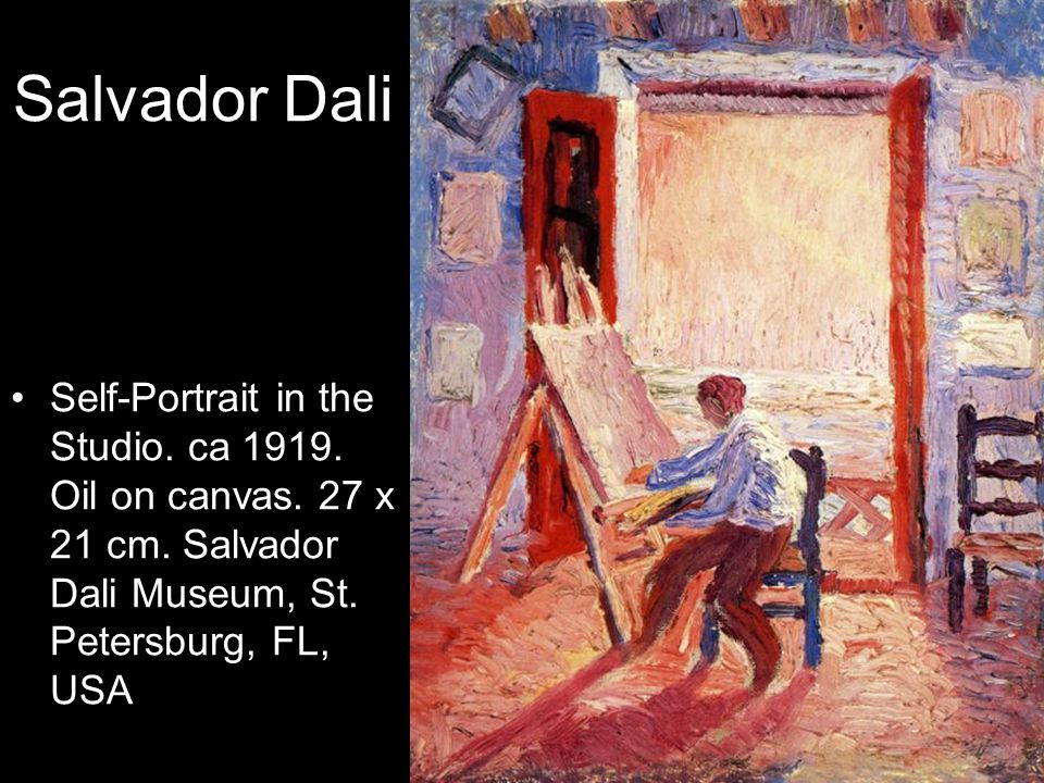 Salvador Dali Self-Portrait in the Studio. ca 1919. Oil on canvas. 27 x 21 cm. Salvador Dali Museum, St. Petersburg, FL, USA