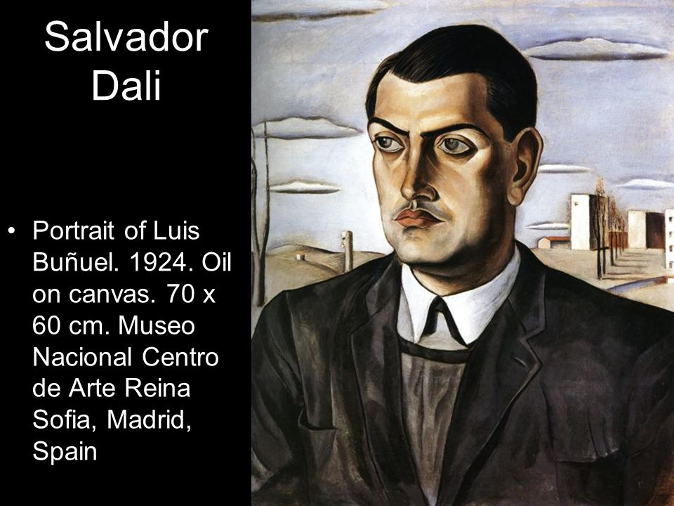 Salvador Dali Portrait of Luis Buñuel. 1924. Oil on canvas. 70 x 60 cm. Museo Nacional Centro de Arte Reina Sofia, Madrid, Spain