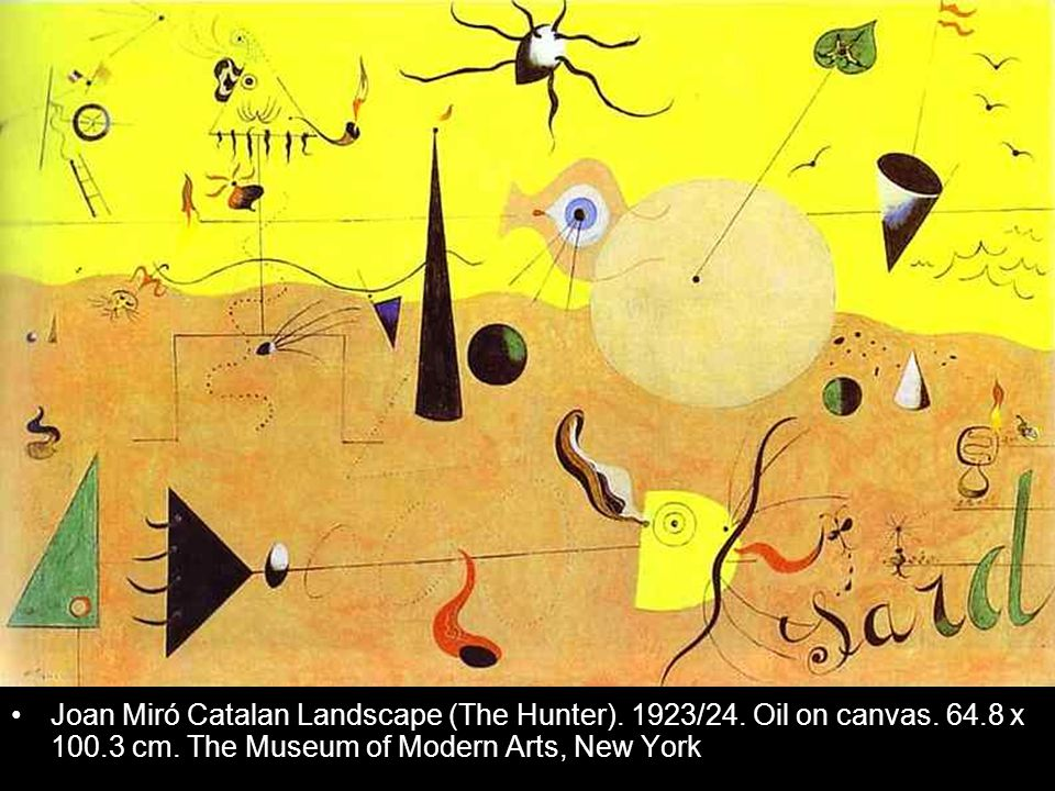 Joan Miró Catalan Landscape (The Hunter). 1923/24. Oil on canvas. 64.8 x 100.3 cm. The Museum of Modern Arts, New York