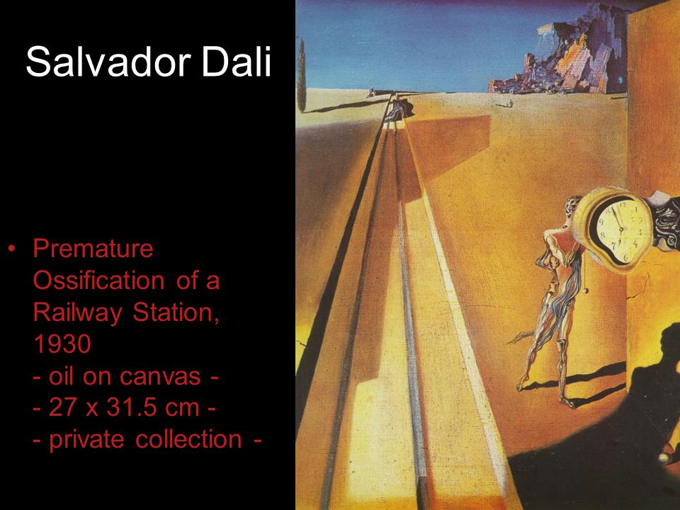 Salvador Dali Premature Ossification of a Railway Station, 1930 - oil on canvas - - 27 x 31.5 cm - - private collection -