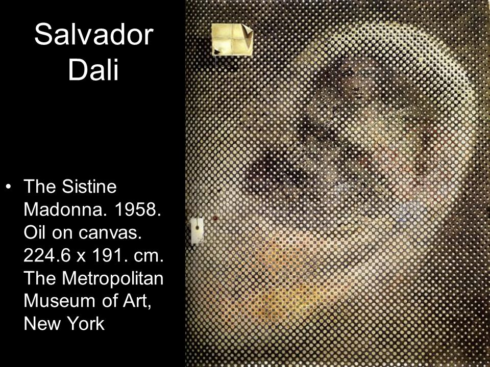Salvador Dali The Sistine Madonna. 1958. Oil on canvas. 224.6 x 191. cm. The Metropolitan Museum of Art, New York