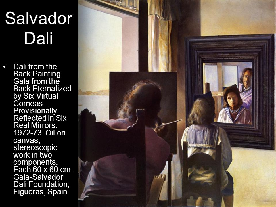 Salvador Dali Dali from the Back Painting Gala from the Back Eternalized by Six Virtual Corneas Provisionally Reflected in Six Real Mirrors. 1972-73.