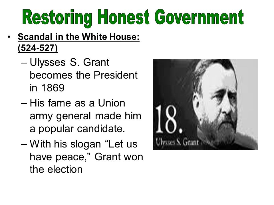 Scandal in the White House: (524-527) –Ulysses S.