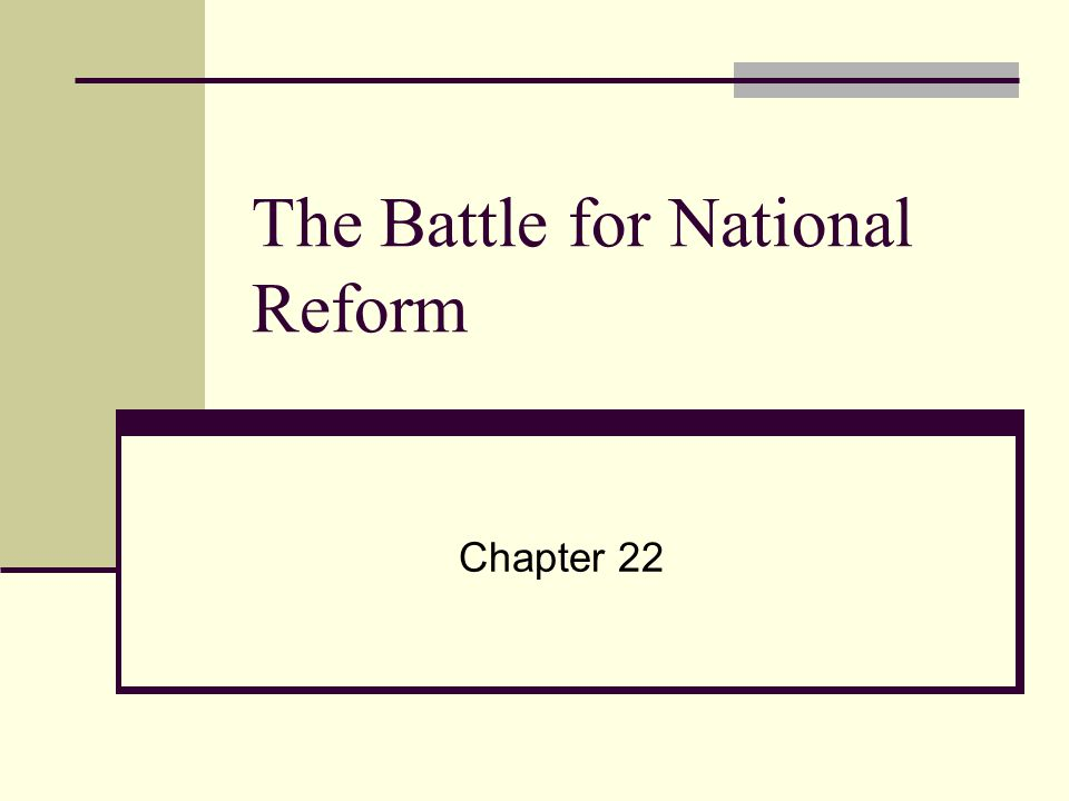 The Battle for National Reform Chapter 22