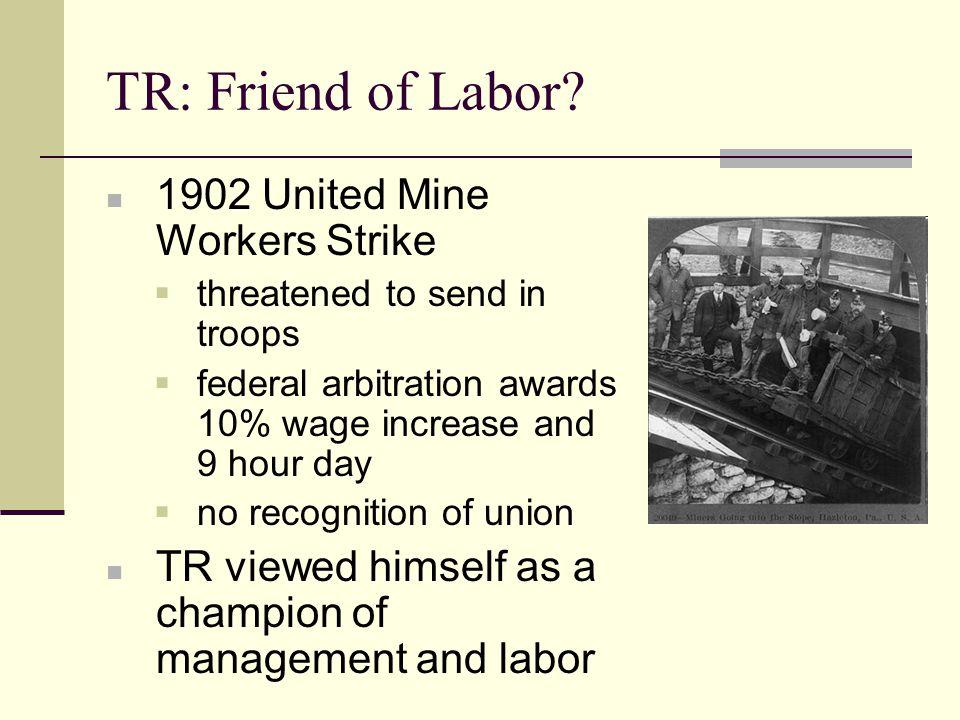 TR: Friend of Labor.