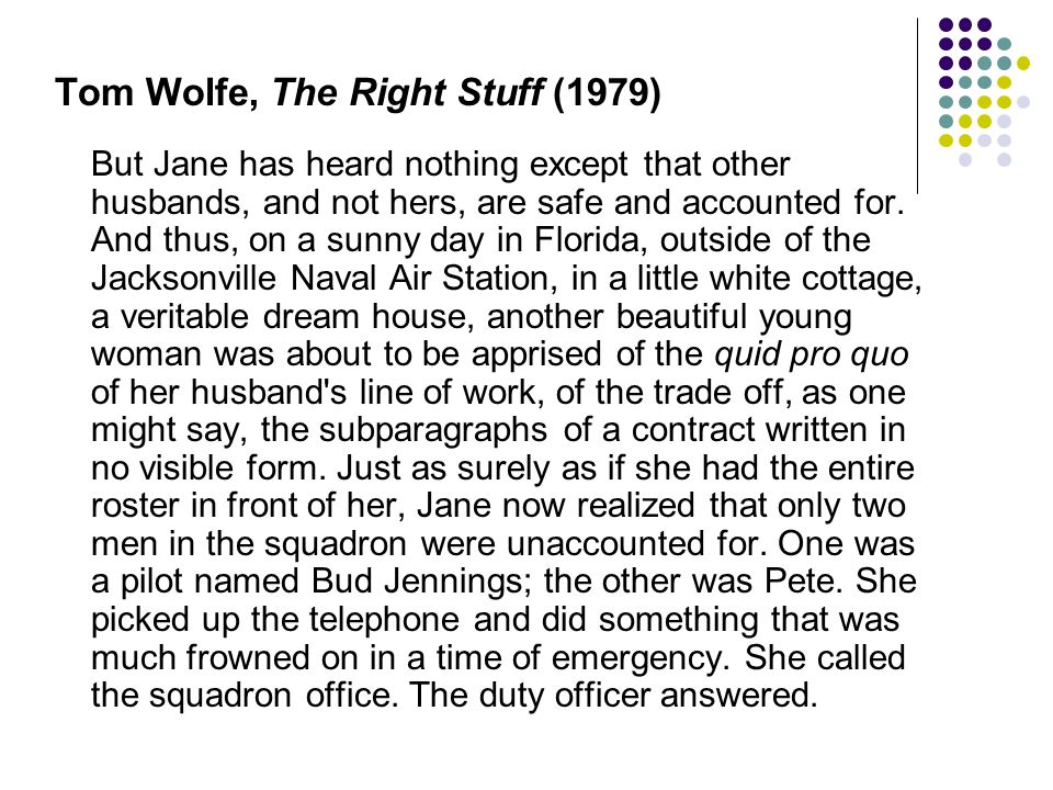 Tom Wolfe, The Right Stuff (1979) But Jane has heard nothing except that other husbands, and not hers, are safe and accounted for.