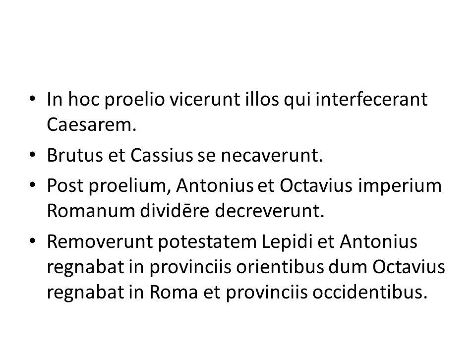 In hoc proelio vicerunt illos qui interfecerant Caesarem. Brutus et Cassius se necaverunt. Post proelium, Antonius et Octavius imperium Romanum dividē