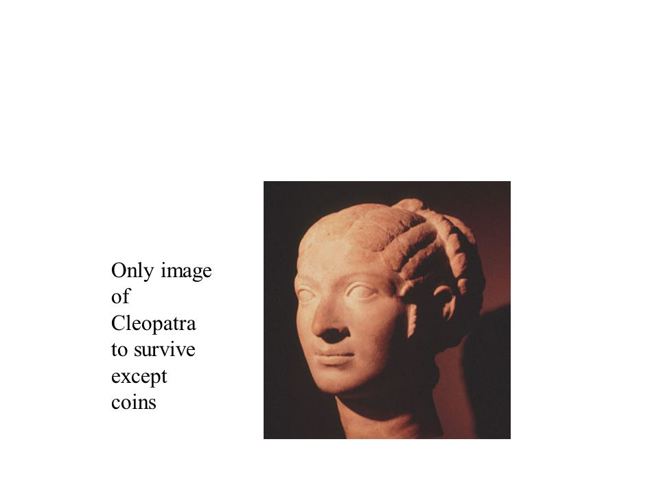 Only image of Cleopatra to survive except coins