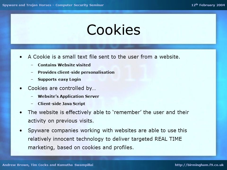 Cookies A Cookie is a small text file sent to the user from a website.
