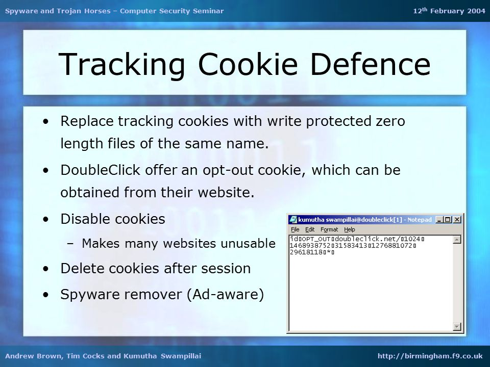 Tracking Cookie Defence Replace tracking cookies with write protected zero length files of the same name. DoubleClick offer an opt-out cookie, which c