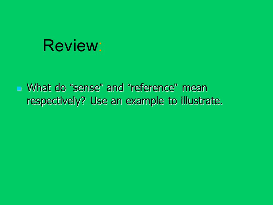 What do sense and reference mean respectively.