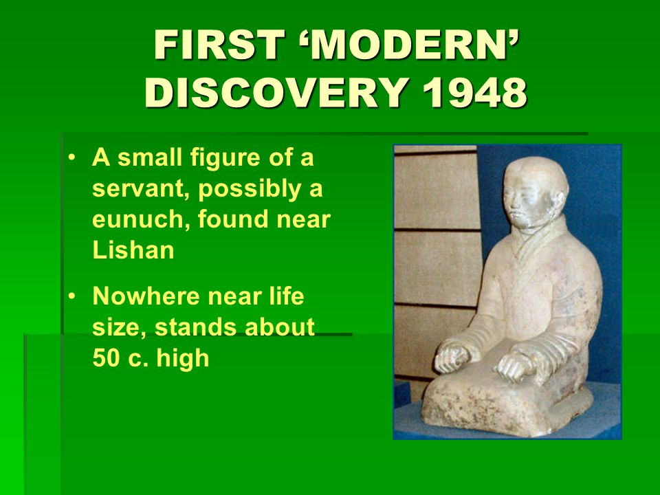 FIRST 'MODERN' DISCOVERY 1948 A small figure of a servant, possibly a eunuch, found near Lishan Nowhere near life size, stands about 50 c.