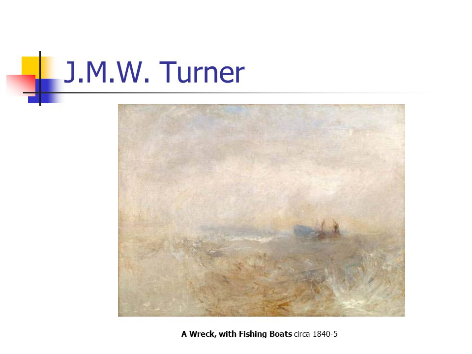 J.M.W. Turner A Wreck, with Fishing Boats circa 1840-5