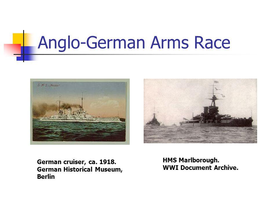 Anglo-German Arms Race German cruiser, ca. 1918. German Historical Museum, Berlin HMS Marlborough. WWI Document Archive.