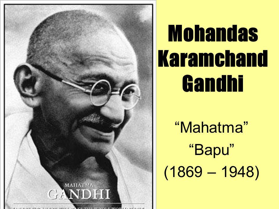 "Mohandas Karamchand Gandhi ""Mahatma"" ""Bapu"" (1869 – 1948)"