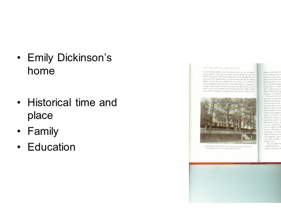 Emily Dickinson's home Historical time and place Family Education