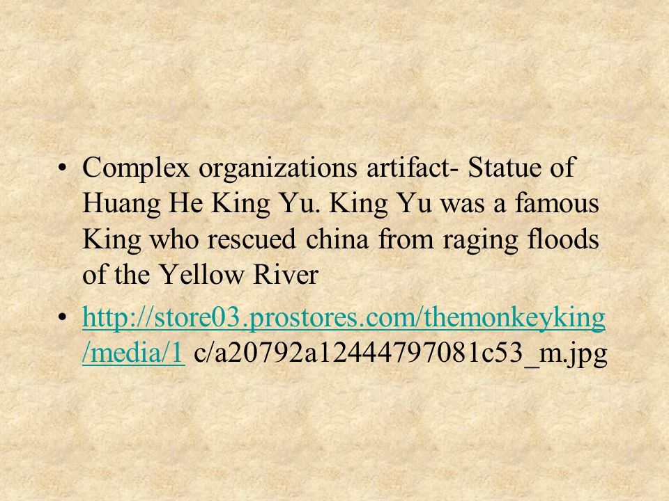 Complex organizations artifact- Statue of Huang He King Yu.