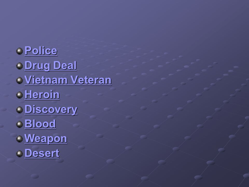 Police Drug Deal Drug Deal Vietnam Veteran Vietnam Veteran Heroin Discovery Blood Weapon Desert