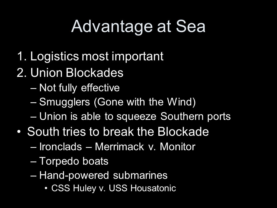 Advantage at Sea 1. Logistics most important 2.