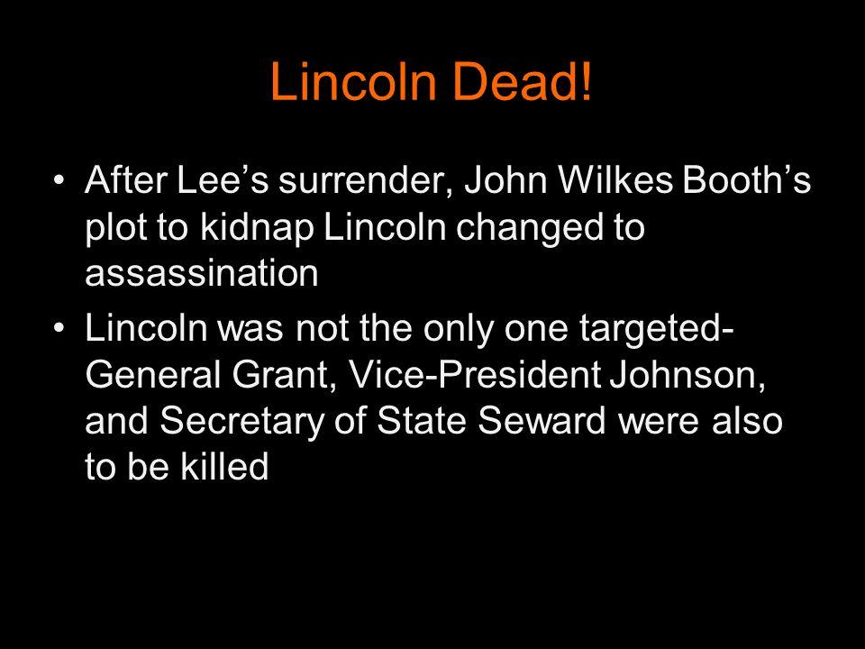 Lincoln Dead.