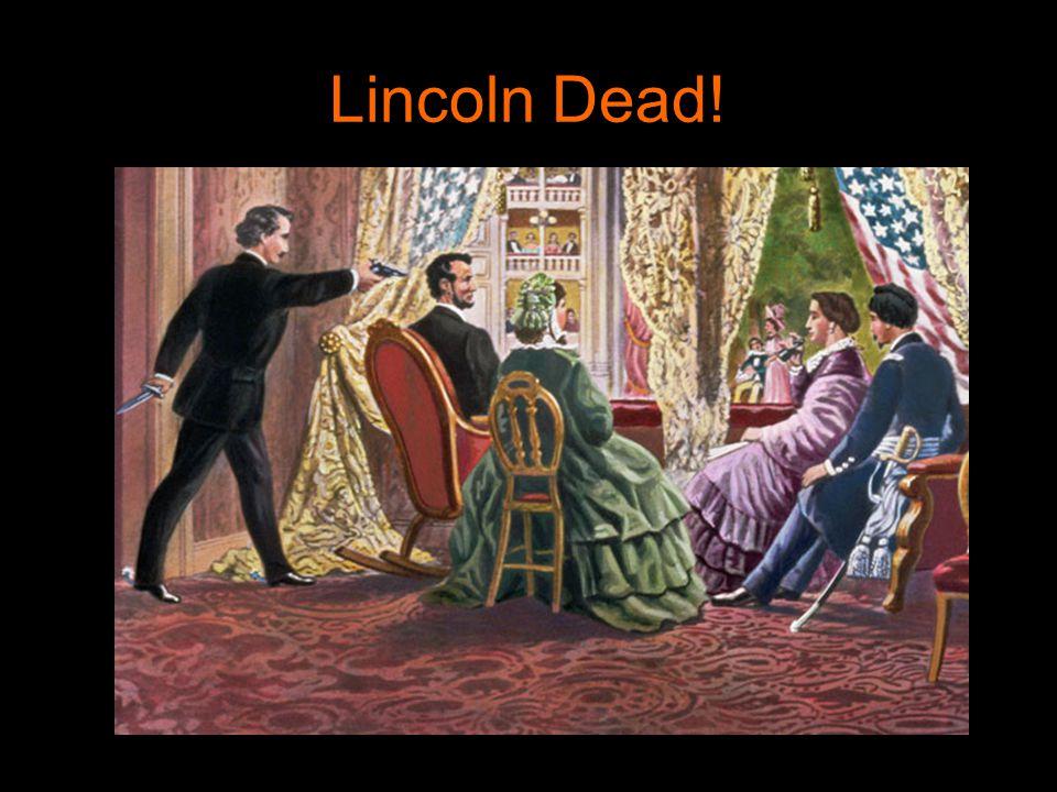 Lincoln Dead!