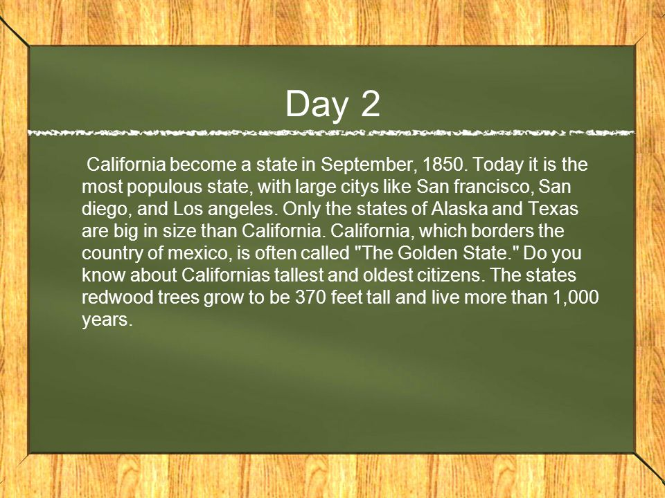 Day 2 California become a state in September, 1850.