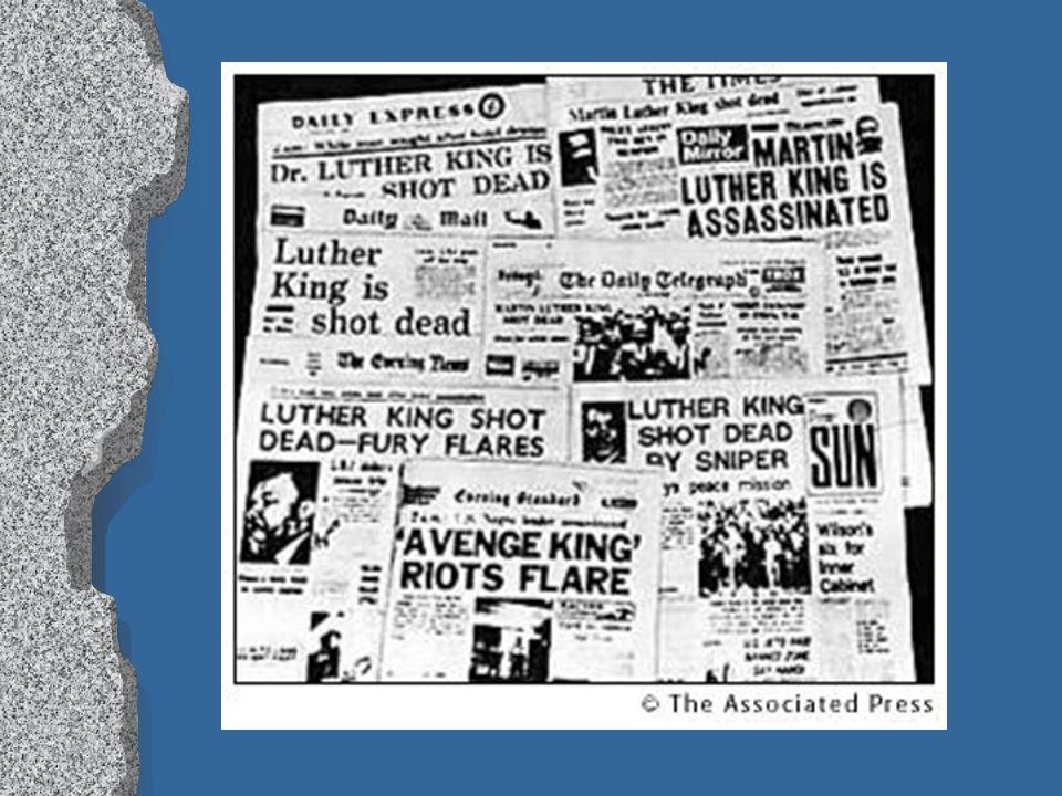 Martin Luther King Jr. lSlShot April 4, 1968 lMlMemphis, TN lRlRiots broke out in 40 cities lFlFuneral in Atlanta - Televised lAlAssassin - James Earl