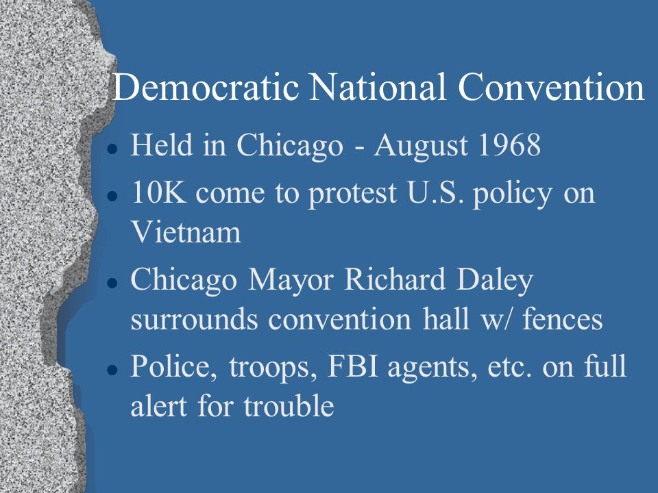 Democratic National Convention lHlHeld in Chicago - August 1968 l1l10K come to protest U.S.