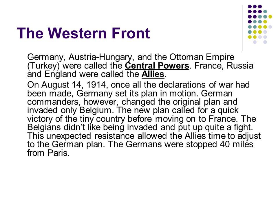The Western Front These battles to the west of Germany were called the Western Front.