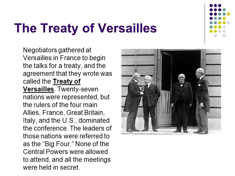 The Treaty of Versailles President Wilson came to France with hopes of crafting a lasting peace, but the other Allies had a different agenda.