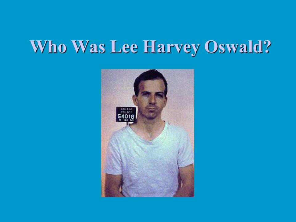 Who Was Lee Harvey Oswald