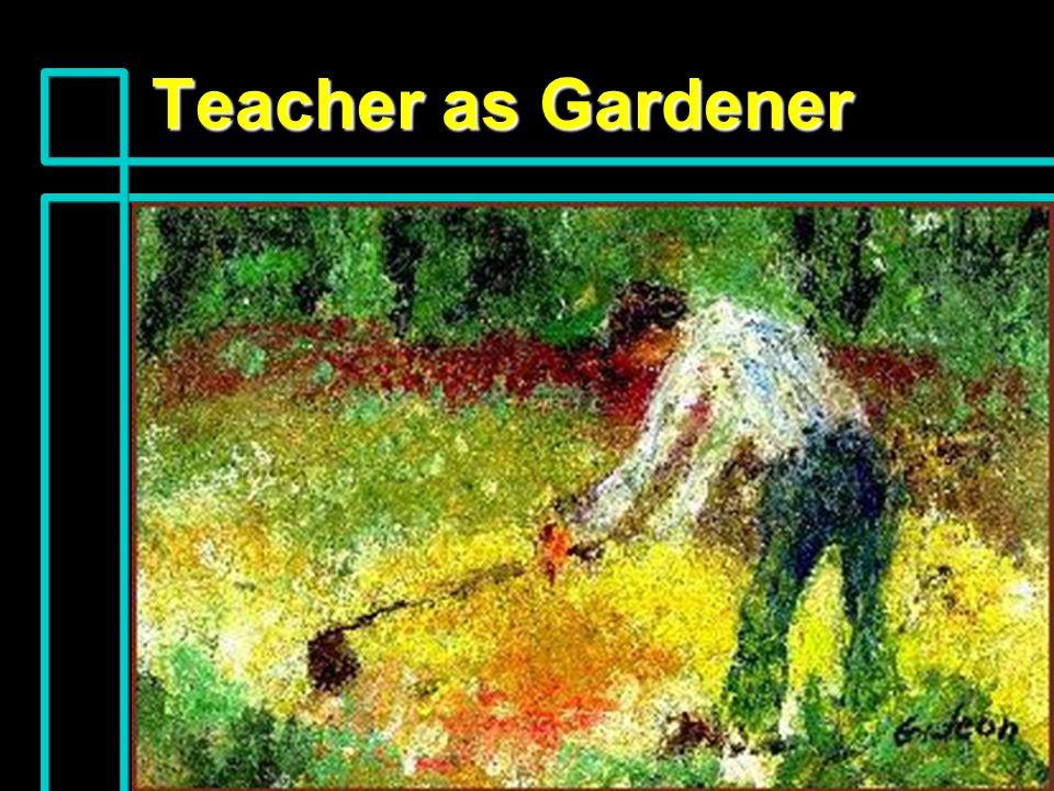 Teacher as Gardener