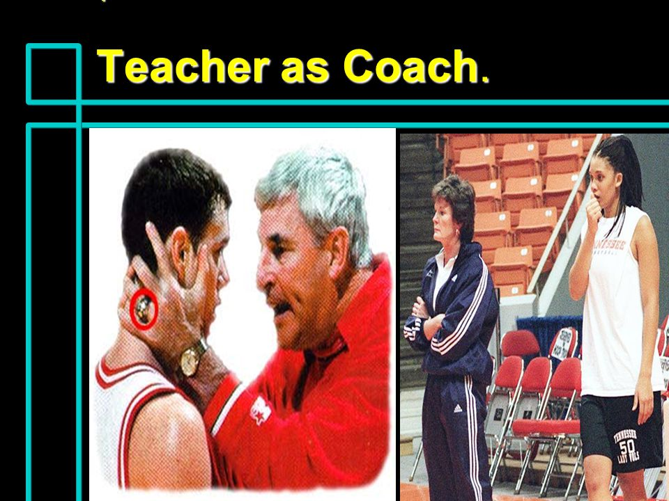 Teacher as Coach.