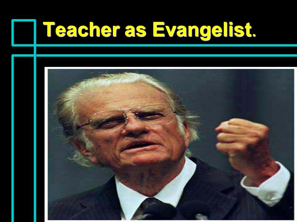 Teacher as Evangelist.