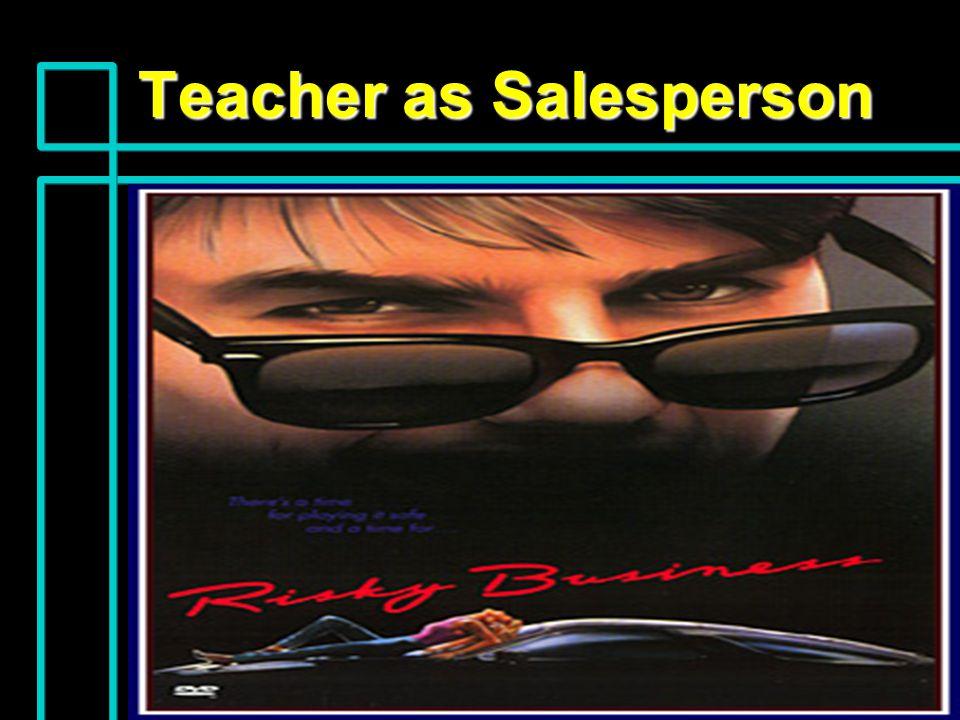 Teacher as Salesperson