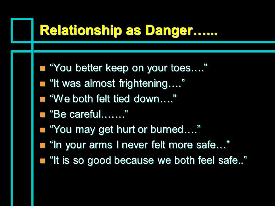 Relationship as Danger…...