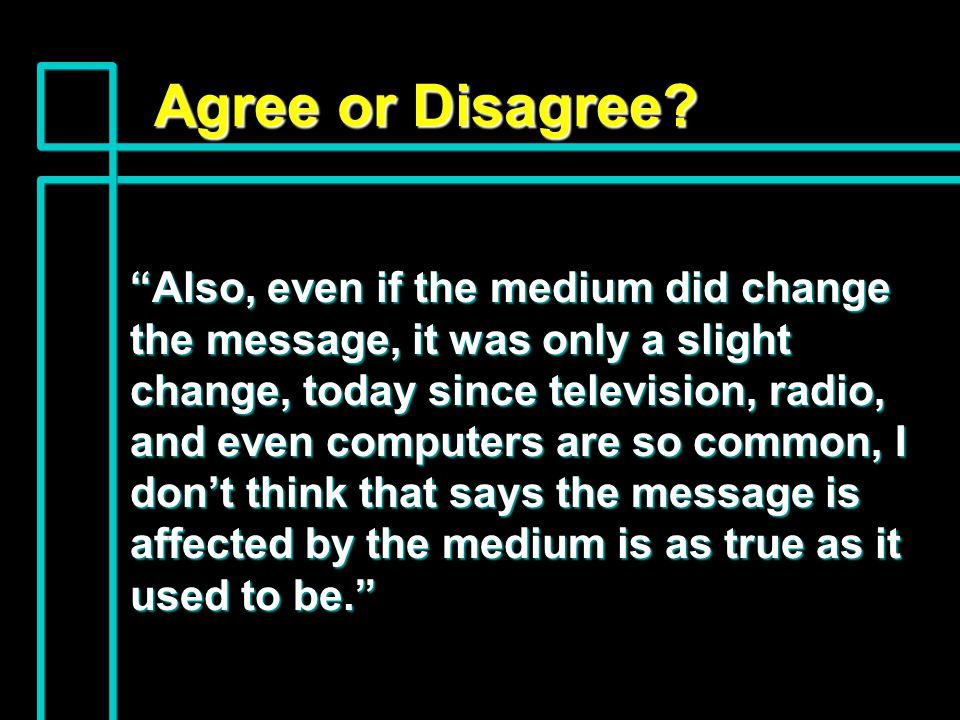 Agree or Disagree.