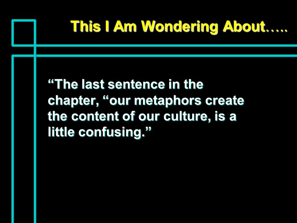 This I Am Wondering About….. This I Am Wondering About…..