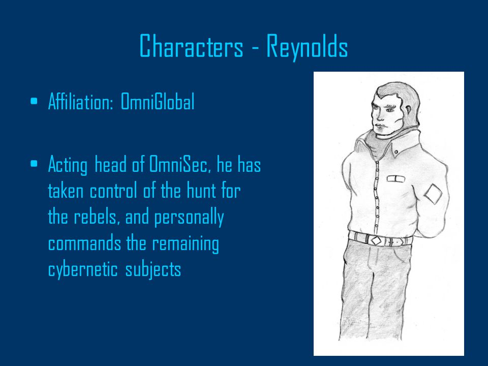 Characters – Jackal Affiliation: OmniGlobal OmniSec's best assassin, the man known only as Jackal was a natural choice to undergo the cybernetic testing.