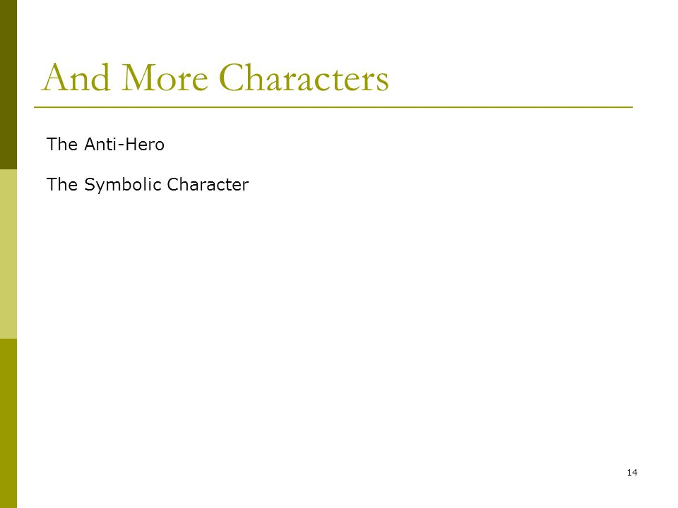 And More Characters 14 The Anti-Hero The Symbolic Character