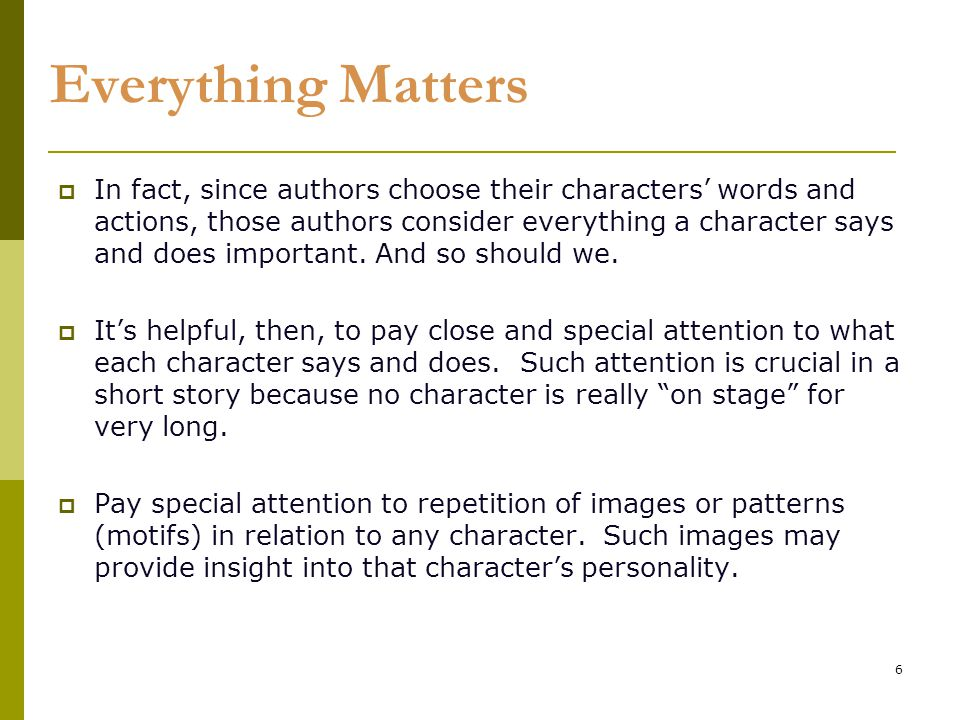 7 Ways to Characterize (STEAL)  Speech  What a person says and how they say it  Thoughts and Feelings  Thoughts and feelings of a character are defining.