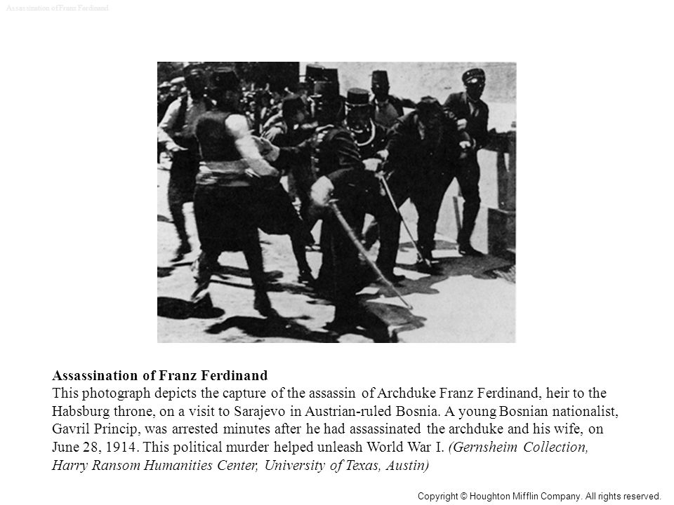 Assassination of Franz Ferdinand This photograph depicts the capture of the assassin of Archduke Franz Ferdinand, heir to the Habsburg throne, on a visit to Sarajevo in Austrian-ruled Bosnia.